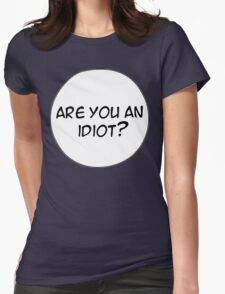 MANGA BUBBLES - ARE YOU AN IDIOT? Womens Fitted T-Shirt