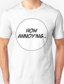 MANGA BUBBLES - HOW ANNOYING.. Unisex T-Shirt