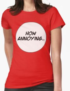 MANGA BUBBLES - HOW ANNOYING.. Womens Fitted T-Shirt