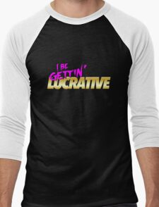 I Be Gettin' Lucrative T-Shirt