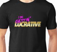 I Be Gettin' Lucrative Unisex T-Shirt