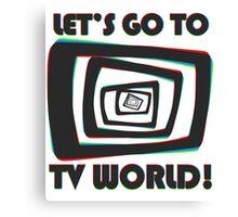TV World Canvas Print