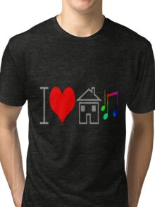I <3 House Music Tri-blend T-Shirt
