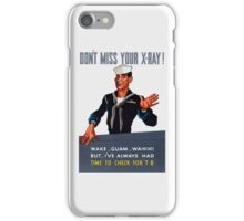 Don't Miss Your X-ray -- WW2 iPhone Case/Skin