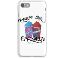 Freeze Your Brain iPhone Case/Skin