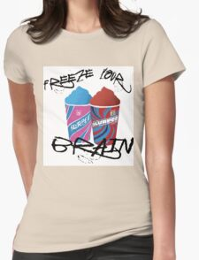 Freeze Your Brain Womens Fitted T-Shirt