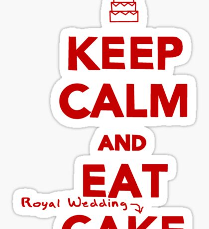 Keep Calm and Eat [Royal Wedding] Cake   Red Sticker