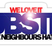 We Love it, the neighbours hate it!  Sticker