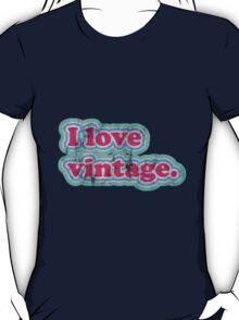 love vintage. T-Shirt