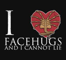 I Love Facehugs and I Cannot Lie T-Shirt