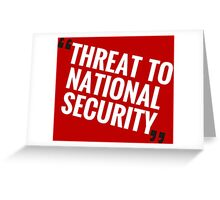 """Threat To National Security"" Greeting Card"