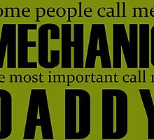 Some People Call Me A Mechanic The Most Important Call Me Daddy by cutetees