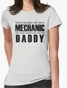 Some People Call Me A Mechanic The Most Important Call Me Daddy T-Shirt