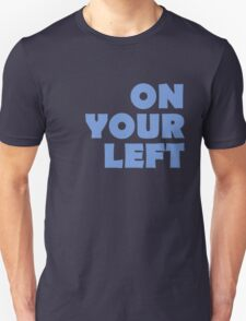 On Your Left T-Shirt