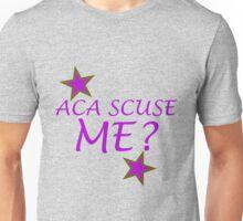 Acascuse me? Unisex T-Shirt