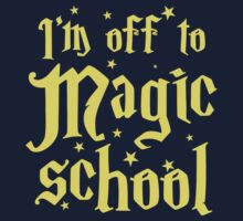 I'm off the MAGIC SCHOOL Kids Tee