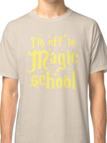 I'm off the MAGIC SCHOOL Classic T-Shirt