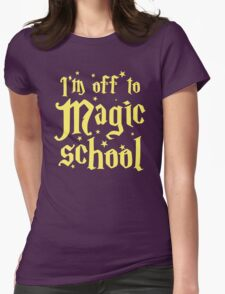 I'm off the MAGIC SCHOOL T-Shirt