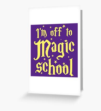 I'm off the MAGIC SCHOOL Greeting Card