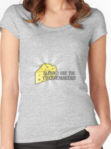 Blessed are the Cheesemakers! Women's Fitted Scoop T-Shirt