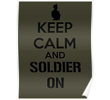 KEEP CALM AND SOLDIER ON Poster