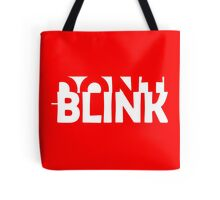 Don't Blink Exclusive Tote Bag