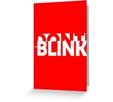 Don't Blink Exclusive Greeting Card