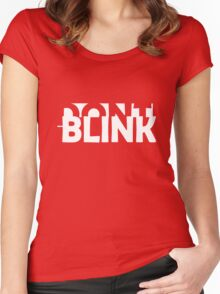 Don't Blink Exclusive Women's Fitted Scoop T-Shirt