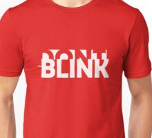 Don't Blink Exclusive Unisex T-Shirt