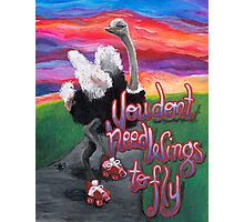 You Don't Need Wings to Fly Photographic Print