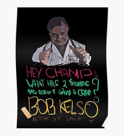 Scrubs - Dr Kelso Poster