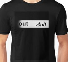 Out Unisex T-Shirt