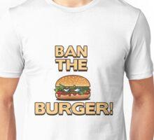 Ban the burger Unisex T-Shirt