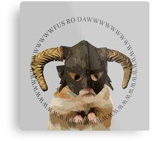 Fus Roh Dawwwwwwww Metal Print