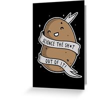 Science The Sh*t Out Of It Greeting Card