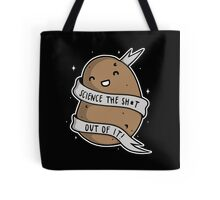 Science The Sh*t Out Of It Tote Bag
