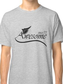Awesome Since 1973 Classic T-Shirt