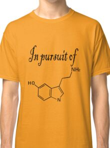 In pursuit of serotonin happiness Classic T-Shirt