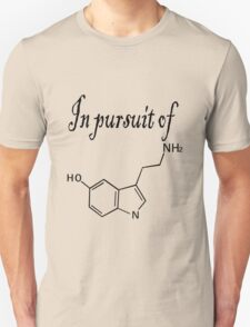 In pursuit of serotonin happiness T-Shirt