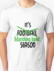 Its marching band season green T-Shirt