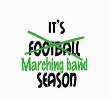 Its marching band season green Unisex T-Shirt