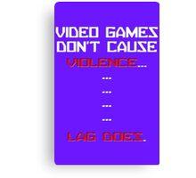 Lag Kills video games Canvas Print