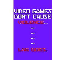 Lag Kills video games Photographic Print