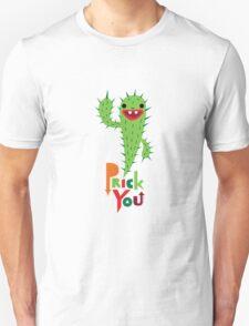 Prick You T-Shirt