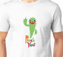 Prick You Unisex T-Shirt