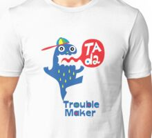 Trouble Maker- Ta Da Unisex T-Shirt