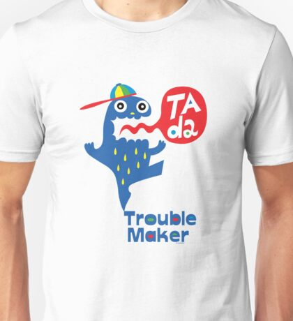 Trouble Maker- Ta Da T-Shirt