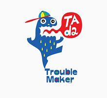Trouble Maker- Ta Da Unisex T-Shirt
