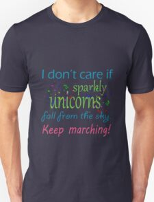 Marching band i dont care if sparkly unicorns T-Shirt