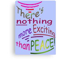Exciting PEACE Canvas Print
